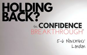 Don't hold back: Get confident!